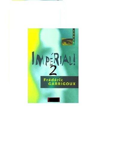 Vous avez dit Impérial ? (Les Aventures de l'Impérial Curtis Hansen t. 2) (French Edition)