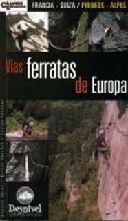 Vias ferratas de Europa (Francia-Suiza/ pirineos-alpes)
