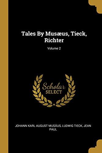Tales By Musæus, Tieck, Richter; Volume 2