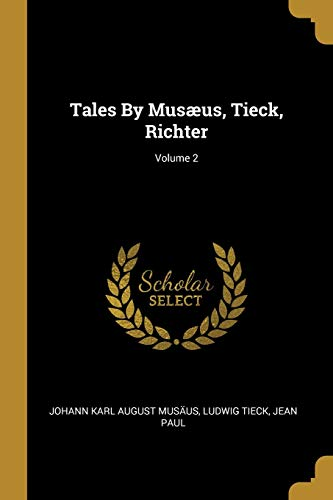 Tales By Musæus, Tieck, Richter; Volume 2