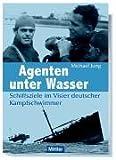 Agenten unter Wasser: Schiffsziele im Visier deutscher Kampfschwimmer - Michael Jung
