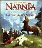 Criaturas de narnia, las (Las cronicas de Narnia)