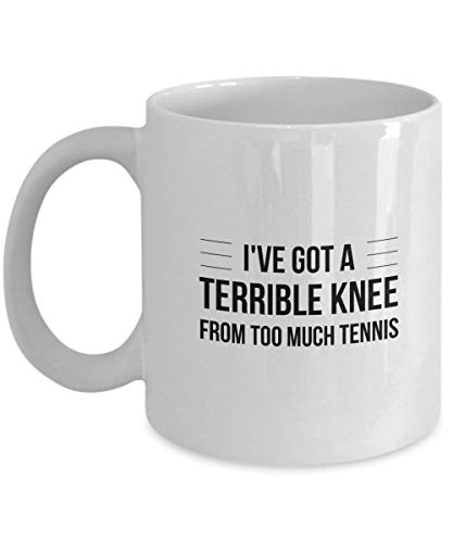 I've Got A Terrible Knee from Too Much Tennis Coffee Mug Cup 11oz