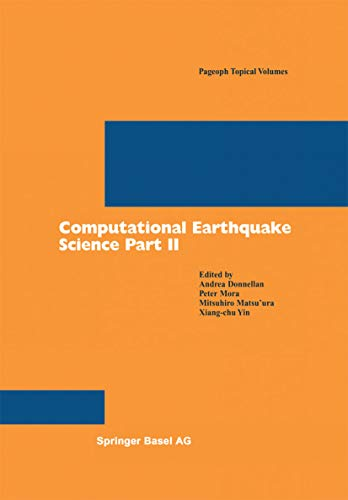 Computational Earthquake Science Part II (Pageoph Topical Volumes)