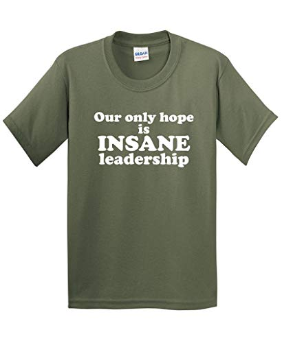 Our Only Hope is Insane Adult Humor Graphic Novelty Sarcastic Funny T Shirt