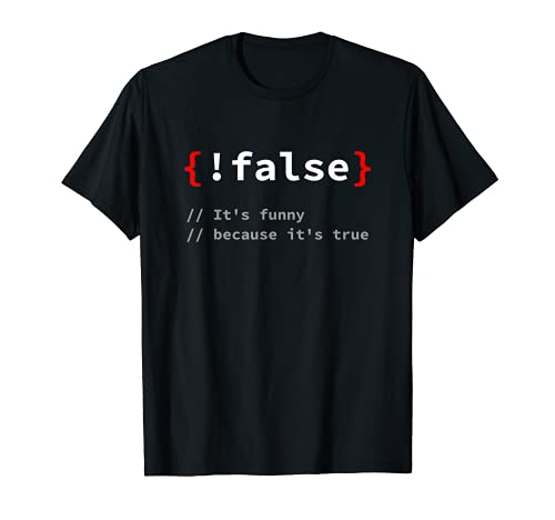 "\""!False, It\'s Funny Because It\'s True\"" Programmierer T-Shirt"