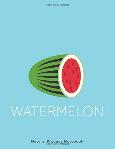 Watermelon Natural Produce Notebook: Health journal to write in, record your diet and food plans