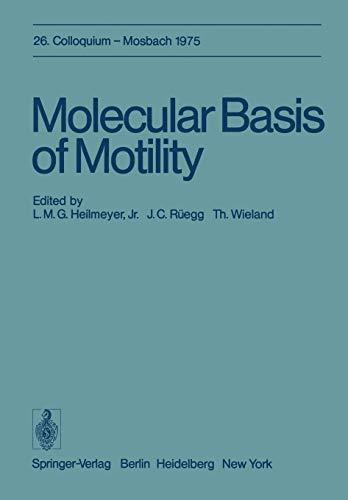 Molecular Basis of Motility: 26. Colloquium am 10.-12. April 1975 (Colloquium der Gesellschaft für Biologische Chemie in Mosbach Baden (26), Band 26)