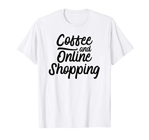 Café et achats en ligne T-Shirt