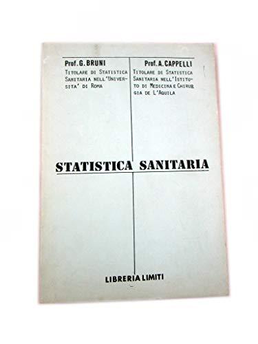 STATISTICA SANITARIA - PROF. G. BRUNI, PROF. A.CAPPELLI - LIBRERIA LIMITI 1979