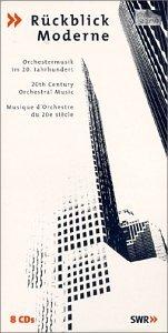 Ruckblicke Moderne: 20th Century Orch Music