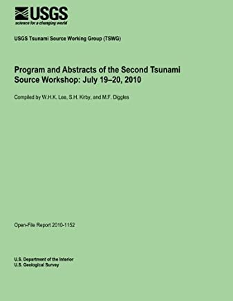 Program and Abstracts of the Second Tsunami Source Workshop: July 19?20, 2010