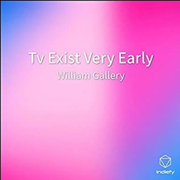 Tv Exist Very Early