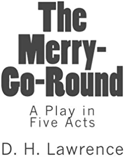 The Merry-Go-Round: A Play in Five Acts