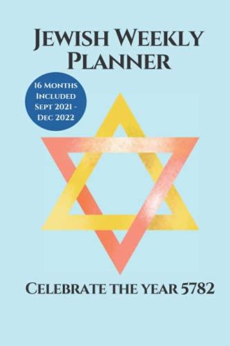 Agenda semanal judía – Celebra el año 5782: 16 meses de septiembre de 2021 a diciembre de 2022; incluye festivales y tiempos de...