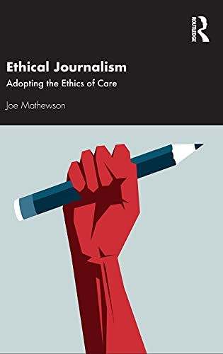 Compare Textbook Prices for Ethical Journalism 1 Edition ISBN 9780367690779 by Mathewson, Joe