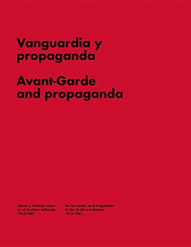 Vanguardia y Propaganda.: Libros y Revistas en la Rusia Soviética. (Libros de Autor)