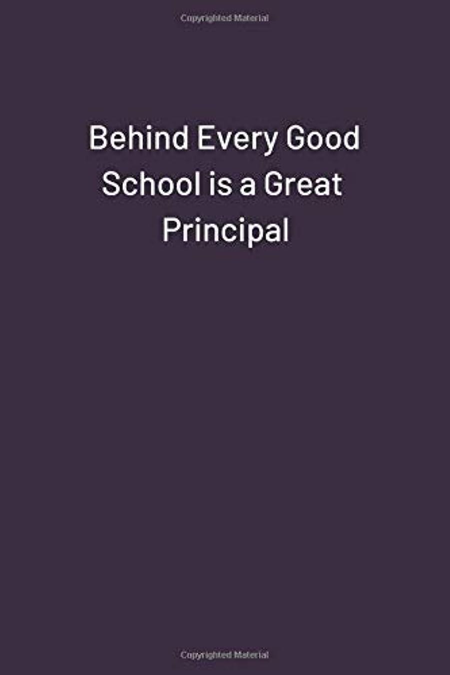 救援伝染性のバストBehind Every Good School is a Great Principal: Funny Notebook (110 pages, unlined, 6 x 9)