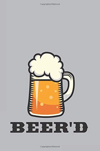 Beer'd: Smoking Marijuana Journal For Brewery, Homebrewing And Traditional Pub Lover | 6x9 | 120 pages