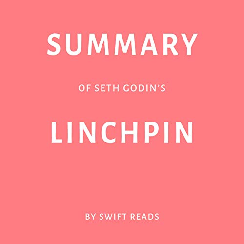 Page de couverture de Summary of Seth Godin's Linchpin by Swift Reads