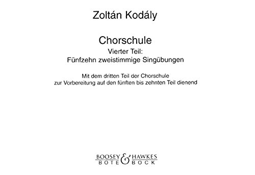 Chorschule: 15 zweistimmige Singübungen. Band 4. Kinderchor. (The Kodály Method)