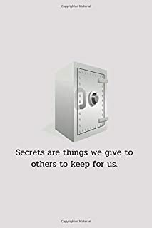 Secrets are things we give to others to keep for us.: Storing passwords book : Keep all Your web addresses and passwords i...