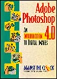 Adobe Photoshop 4.0: An Introduction to Digital Images (Against the Clock Series)