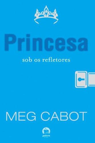 Princesa sob os refletores - O diário da princesa - vol. 2