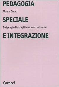 Pedagogia speciale e integrazione. Dal pregiudizio agli interventi educativi