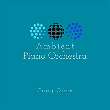 Ambient Piano Orchestra