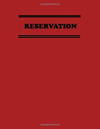 RESERVATION: RESERVATION FOR RESTAURANT ,360 pages + 2020 calendar .8.5 x11 ,each page has 20 reservation entries .
