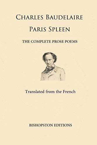 Paris Spleen: The Complete Prose Poems