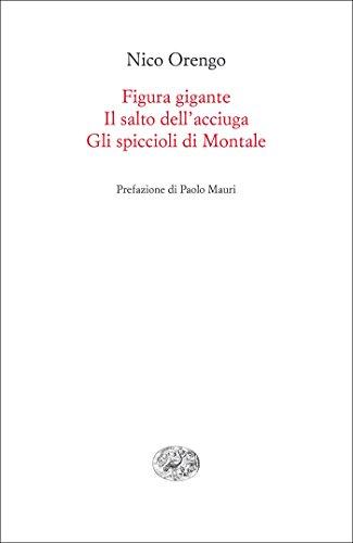 Figura gigante. Il salto dell'acciuga. Gli spiccioli di Montale: Requiem per un uliveto (Italian Edition)