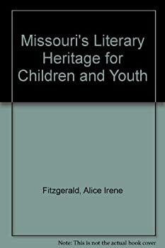 Hardcover Missouri's Literary Heritage for Children and Youth: An Annotated Bibliography of Books About Missouri Book