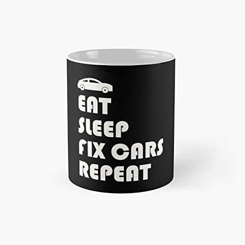 Eat Sleep Fix Cars Repeat Classic Mug - 11 Ounce For Coffee, Tea, Chocolate Or Latte.