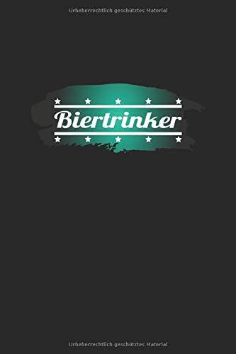 Biertrinker: Notizbuch, Notizheft, Tagebuch | Geschenk-Idee für Bier-Trinker & JGA | Dot Grid | A5 | 120 Seiten