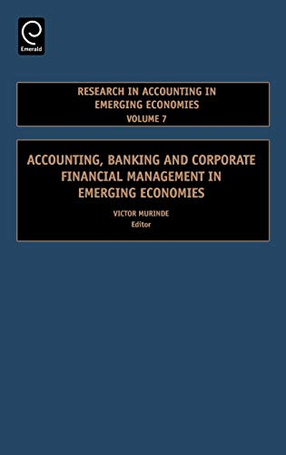 Accounting, Banking and Corporate Financial Management in Emerging Economies, Volume 7 (Research in Accounting in Emergi