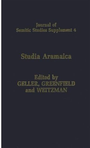 Studia Aramaica: New Sources and New Approaches. Papers Delivered at the London Conference of The Institute of Jewish Studies, University College ... 4 (Journal of Semitic Studies Supplement)
