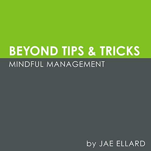 Page de couverture de Beyond Tips & Tricks: Mindful Management