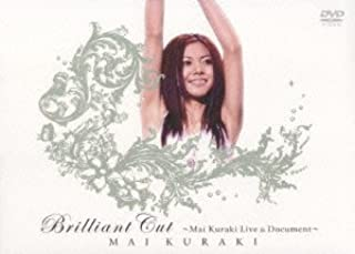 Brilliant Cut ~Mai Kuraki Live & Document~ [DVD]