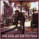 Come Along and Ride This Train von Johnny Cash