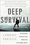 Deep Survival, Who Lives Who Dies &Why / True Stories of Miraculous Endurance &Sudden Death - 2004 publication