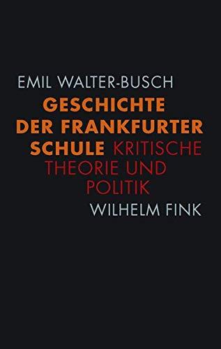 Geschichte der Frankfurter Schule: Kritische Theorie und Politik