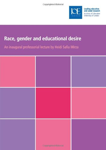 Race, Gender and Educational Desire (Inaugural Professorial Lectures)
