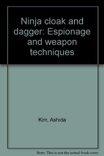 Ninja cloak and dagger: Espionage and weapon techniques