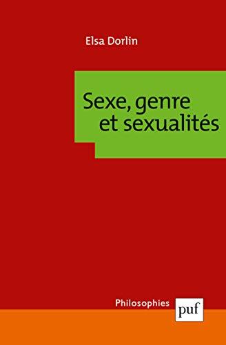 Sexe Genere Et Sexualites: Introduction à la théorie féministe (Philosophies)