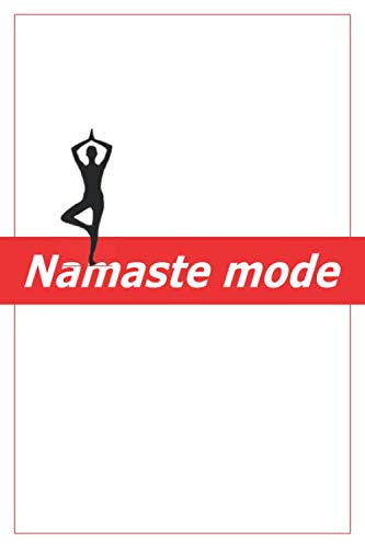 Namaste Mode: Yoga Notebook or Journal: Yoga Gifts For Yoga Lover: Blank Lined (6 x 9 inches)