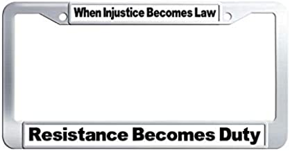 Nuoousol When Injustice Becomes Law, Resistance Becomes Duty. License Plate Frame, Cute Quote Stainless Steel Car Licence Plate Covers with Screw Cover