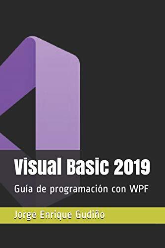 Visual Basic 2019: Guía de programación con WPF