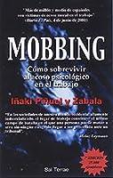 Mobbing - Como Sobrevivir Al Acoso Psicologico